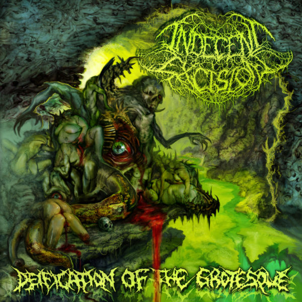 """PREORDER NOW """"Deification Of The Grotesque"""" by Indecent Excision!"""