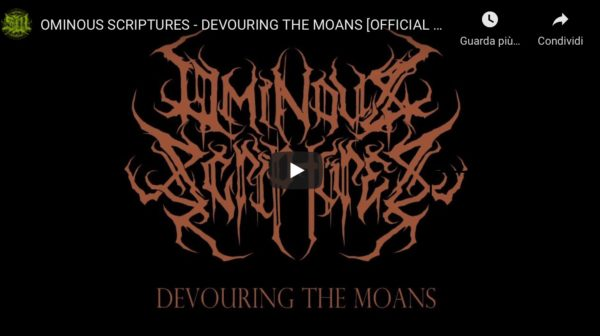 OMINOUS SCRIPTURES – DEVOURING THE MOANS Video Out!